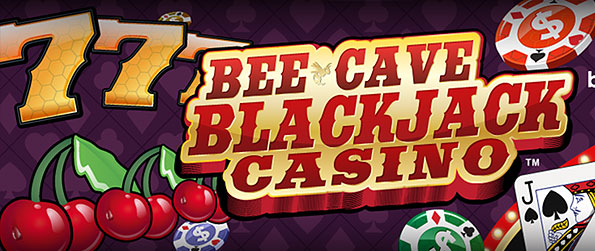 Bee Cave Blackjack Casino and Slots - Enjoy the best casino games and a great selection of their themed variants in Bee Cave Blackjack Casino and Slots.